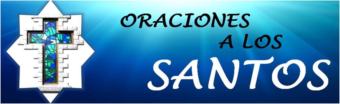 ORACIONES A LOS SANTOS