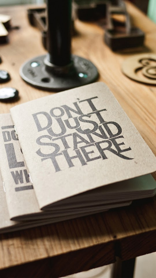 Dont Just Stand There Book Typography Wood Table  Galaxy Note HD Wallpaper