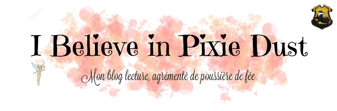 I Believe in Pixie Dust