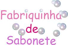 FABRIQUINHA DE SABONETE