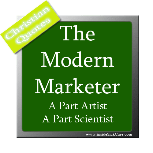 Christian Modern Marketeers Part Artist and Part Scientist