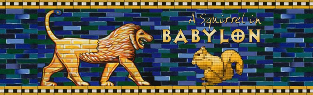 A Squirrel in Babylon
