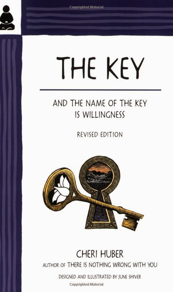 The Key:and the Name of the Key is Willingness by Cheri Huber