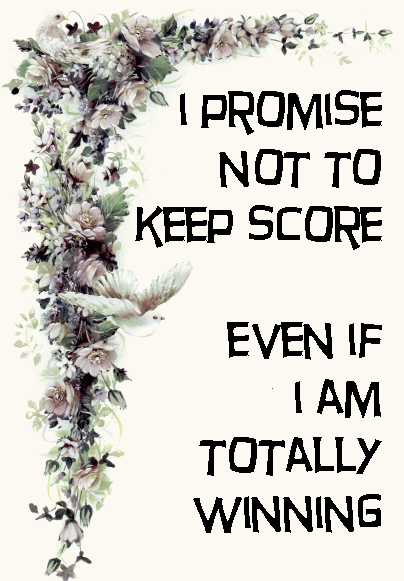 8 I Promise Not To Keep Score