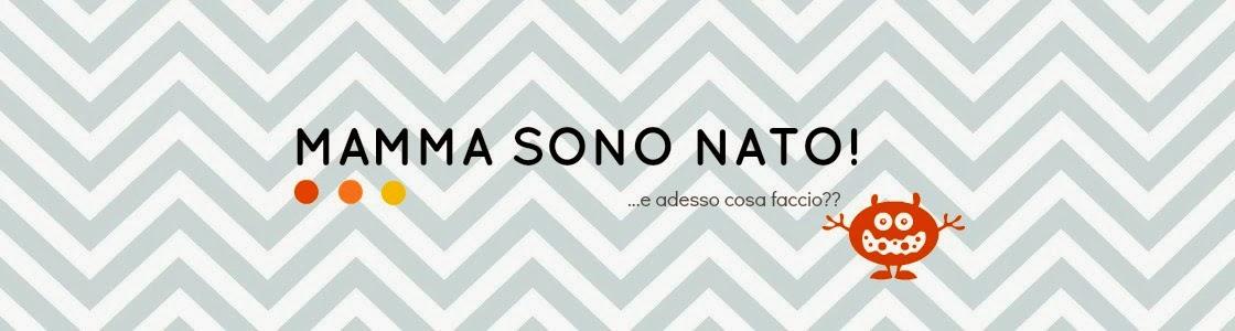 MAMMA SONO NATO!