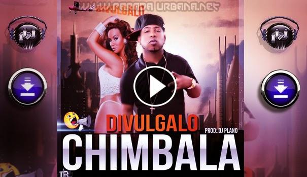 DESCARGAR - Chimbala - Divulgalo - (Prod by @DjPlano01)