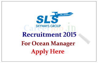 Skyways Group Hiring Candidates for the post of Ocean Manager