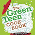 Hot, new and recommended for 2013: 'The Green Teen Cook Book' by Cheryl Robson