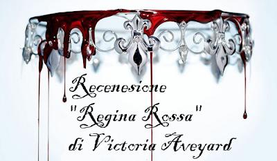 """Recensione """"Regina Rossa"""" di Victoria Aveyard"""