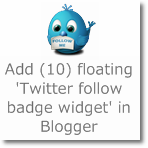 Add (10) Floating 'Twitter follow badge widget' on Blogger