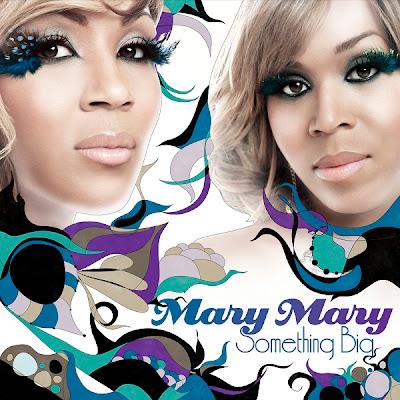 Mary Mary - Something Big Lyrics