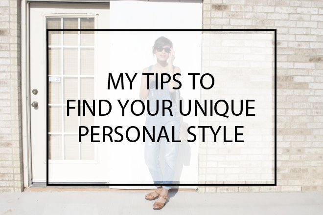 My Tips to Find Your Unique Personal Style