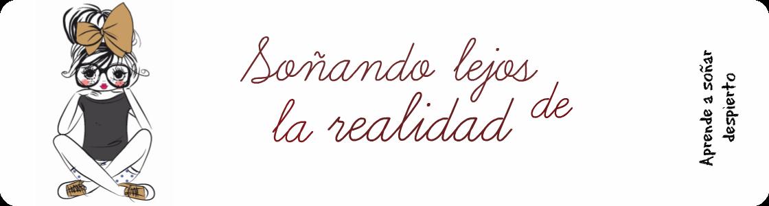 Soñando lejos de la realidad