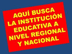 AQUI BUSCA LA IE A NIVEL REGIONAL