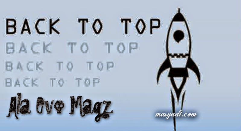 Tips Membuat Tombol Back To Top Ala Evo Magz di Blog