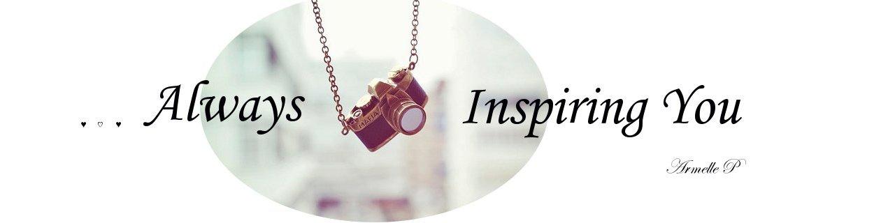 ...Always Inspiring You