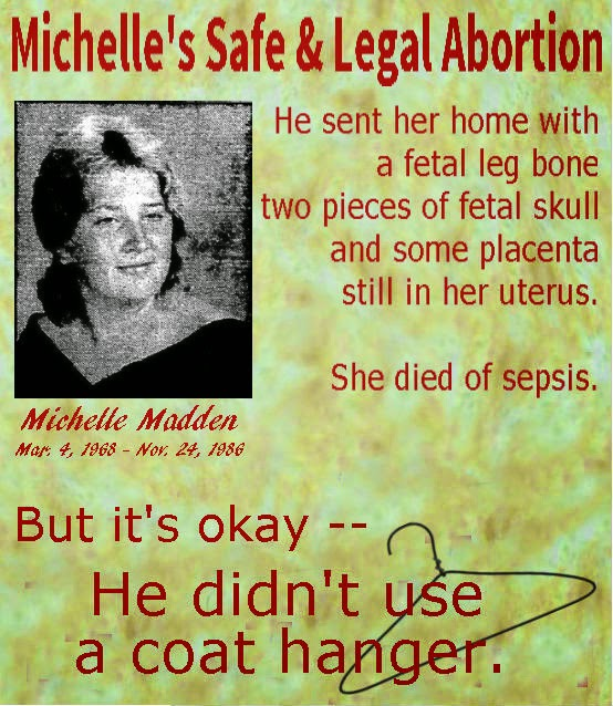 """(Yearbook photo of Michelle Madden) """"He sent her home with a fetal leg bone, two pieces of fetal skull, and placenta still in her uterus. She died of sepsis. But it's okay -- He didn't use a coat hanger."""""""
