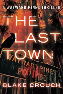 Wayward Pines Trilogy The last Town by Blake Crouch