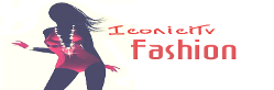 Iconici Tv Fashion, Entertainment, Video, News  | iconicitvfashion.blogspot.com