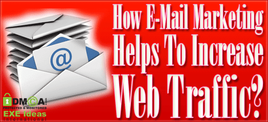 How E-Mail Marketing Helps To Increase Web Traffic?
