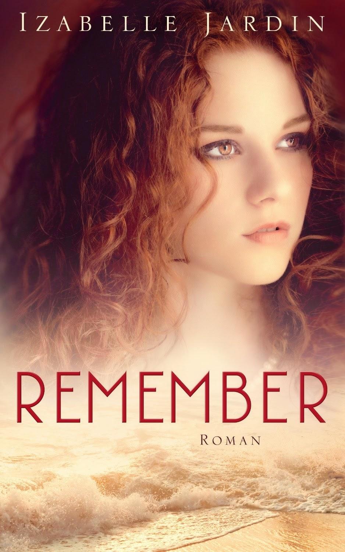 http://www.amazon.de/Remember-Roman-Izabelle-Jardin-ebook/dp/B00NVZ1LXG/ref=sr_1_1_twi_1?ie=UTF8&qid=1413125059&sr=8-1&keywords=remember