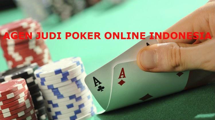 Tips Pilih Agen Judi Poker Online Indonesia
