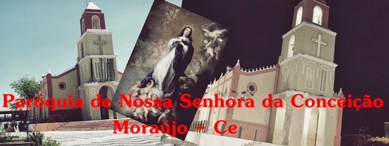 Paróquia de Nossa Senhora da Conceição de Moraújo-Ce.