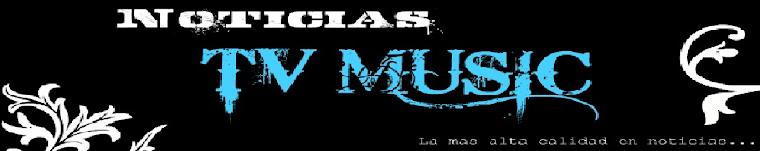 Noticias TVmusic