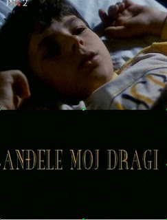 Дорогой мой ангел / Andjele moj dragi.