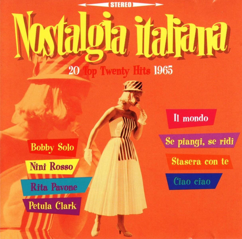 http://3.bp.blogspot.com/-MMhH5q8qwJc/TmLS9e0ol7I/AAAAAAAABwQ/xRdP09dbjTI/s1600/1965+-+Nostalgia+Italiana+.jpg