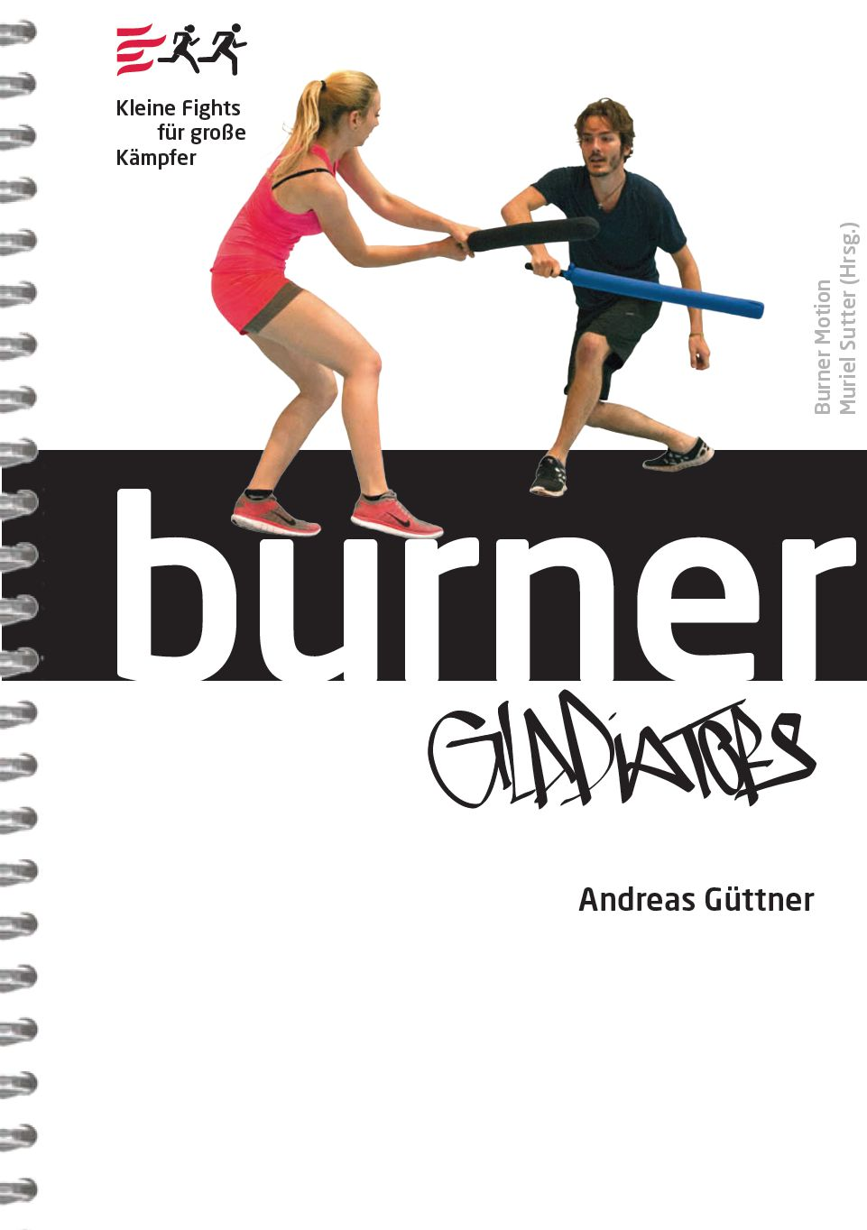 Burner Gladiators