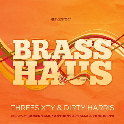 00 threesixty dirty harris brass haus %2528inc040%2529 web 2011 ugp Threesixty Dirty Harris Brass Haus  (INC040)  WEB 2011 UGP