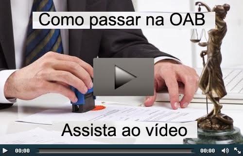 Como passar na OAB - Assista ao vídeo