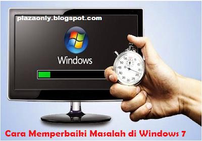 Cara Memperbaiki Masalah di Windows 7
