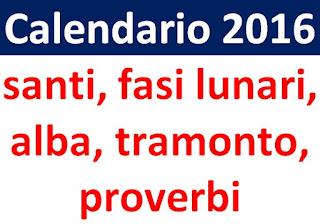 Calendario 2016 - Marzo - santi, fasi lunari, alba, tramonto, proverbi
