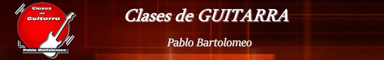 Clases de Guitarra :      Pablo Bartolomeo