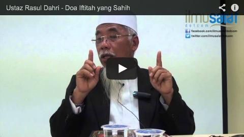 Ustaz Rasul Dahri – Doa Iftitah yang Sahih