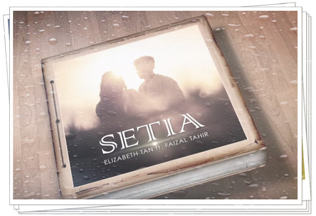 Elizabeth Tan ft. Faizal Tahir - Setia [Lirik & Video]