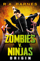 Origin - first in the Zombies versus Ninjas series by R.A. Barnes