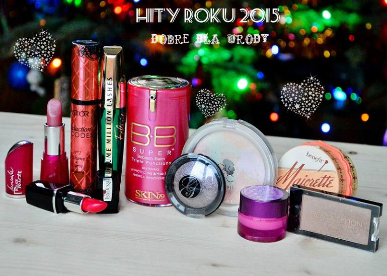 Kosmetyczne Hity Roku 2015 Dobre Dla Urody - makijaż