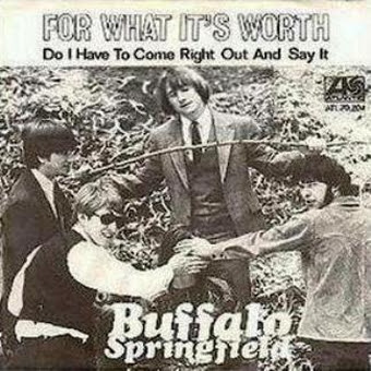 For what it´s worth. Buffalo Springfield