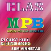 SELEÇÃO MPB ELAS BY DJ GLEICY KELLY DJ HELDER ANGELO CD- SEM VINHETA