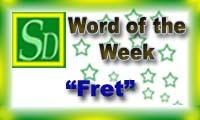 Word of the week - Fret