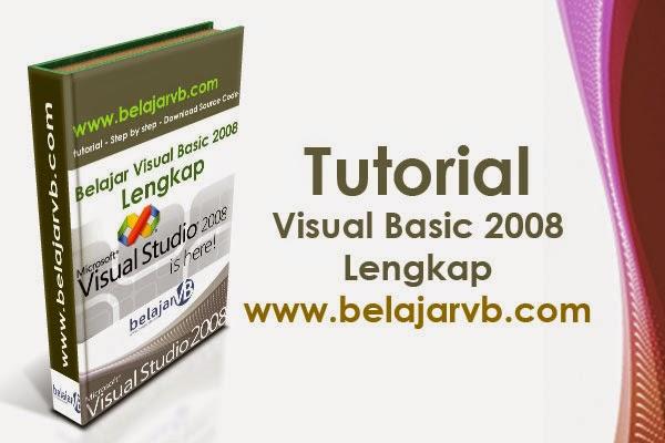 Tutorial Lengkap Belajar VB .Net 2008 Untuk Pemula - Belajar Visual Basic .Net 2008