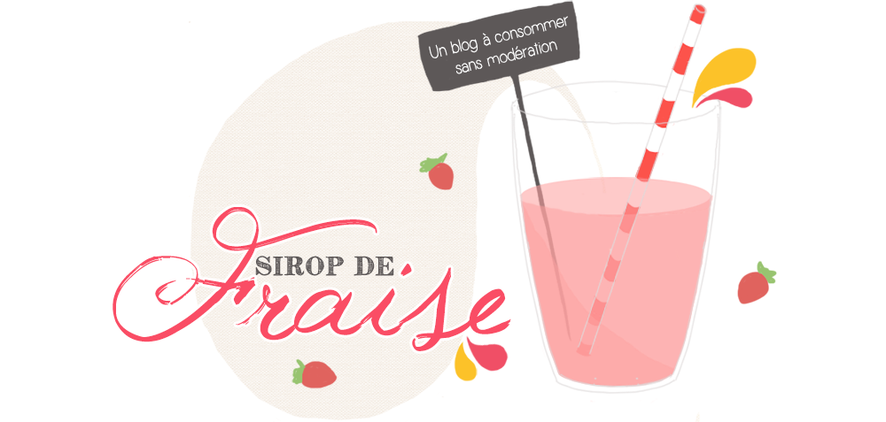 Sirop de Fraise - Blog lifestyle et DIY - Tours & Paris
