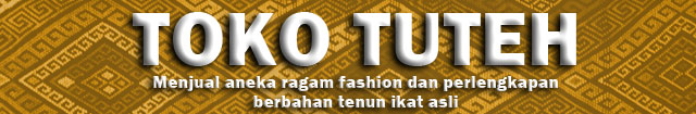 Toko Tuteh | Menjual ragam fashion berbahan tenun ikat nusa tenggara  NTT NTB Alor Flores