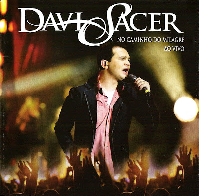 Davi Sacer  &#8211; No Caminho do Milagre &#8211; Ao Vivo