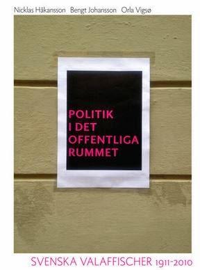 Politik i det offentliga rummet. Svenska valaffischer 1911-2010