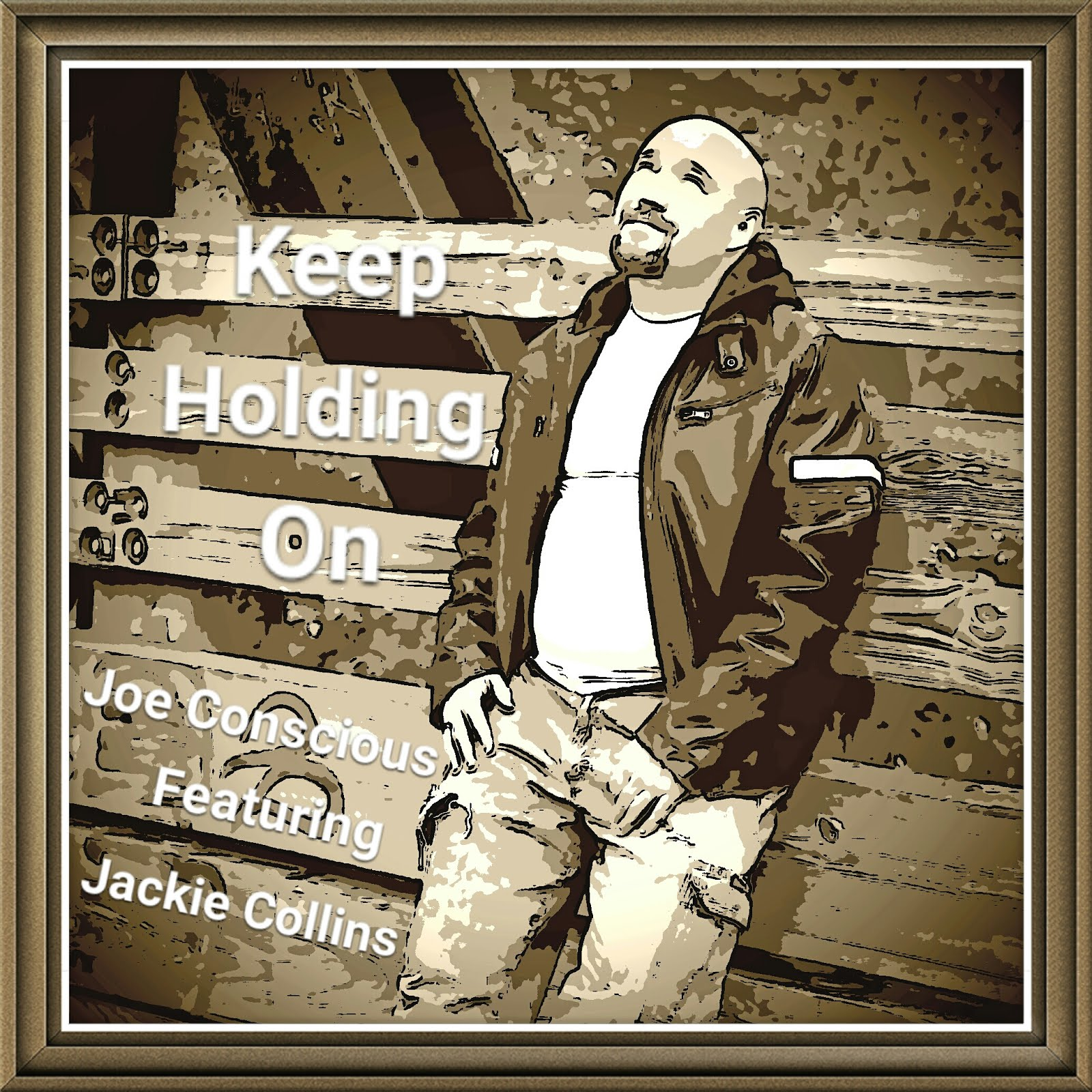 Keep Holding On (feat. Jackie Collins) by Joe Conscious