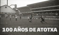 http://www.gipuzkoasport.com/2013/10/atotxa-100-urte-100-anos-de-atotxa/